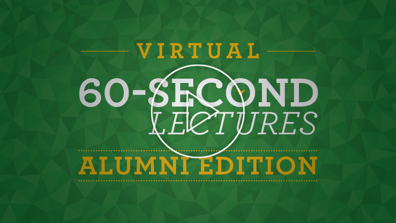 60-Second Lectures-Alumni Edition 2020